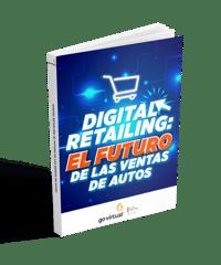 Digital Retailing: El futuro de las ventas asistidas de autos