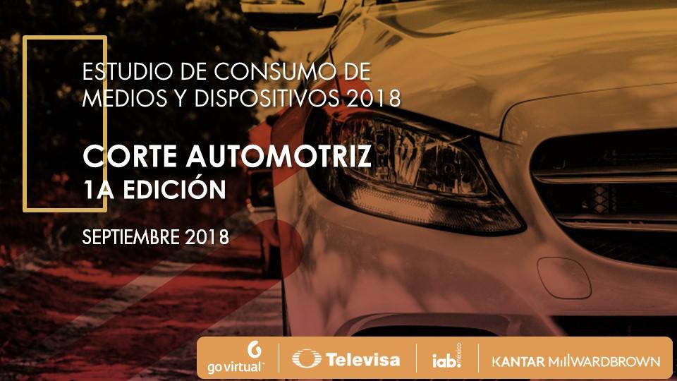 IAB México presenta el Estudio de Consumo de Medios y Dispositivos 2018 - Corte Automotriz