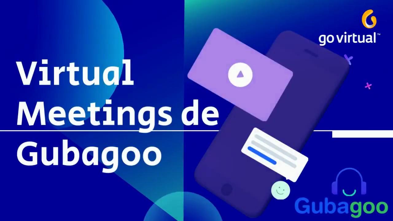 Conoce Gubagoo Virtual Meetings